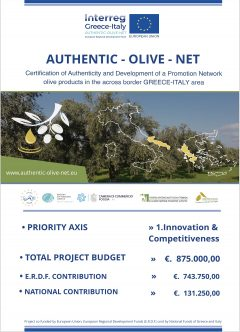 Project poster • Certification of Authenticity and Development of a Promotion Network Olive Products in the across border GREECE – ITALY area with the acronym AUTHENTIC-OLIVE-NET